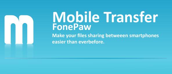 FonePaw Mobile Transfer 1.5.0