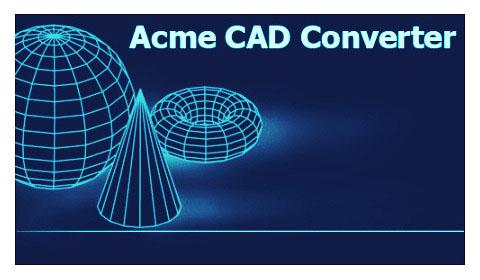 Acme CAD Converter 2017 8.8.6.1460 Final + Portable